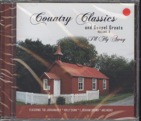 COUNTRY CLASSICS VOL 3 I'LL FLY AWAY