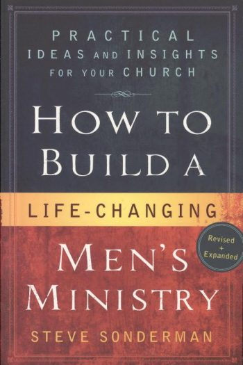 HOW TO BUILD A LIFE-CHANGING MEN'S MIN