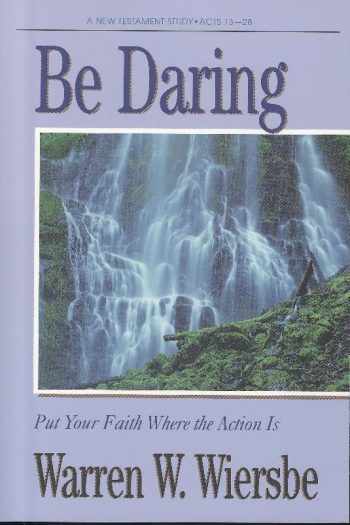 BE DARING : ACTS 13-28