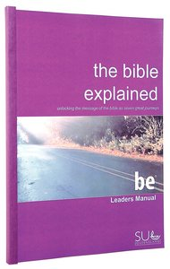BIBLE EXPLAINED LEADERS MANUAL