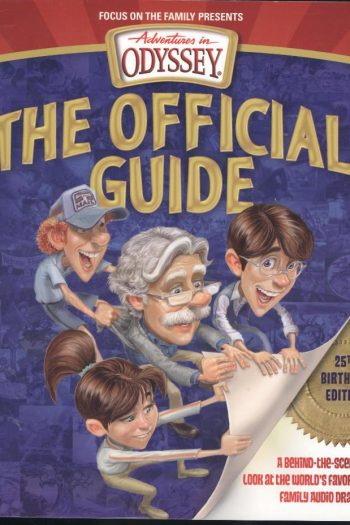 ADVENTURES IN ODYSSEY : OFFICIAL GUIDE