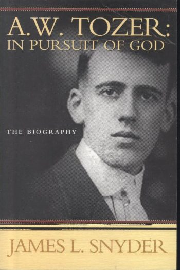 A.W. TOZER : IN PURSUIT OF GOD