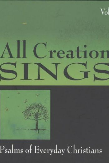 ALL CREATION SINGS : PSALMS FOR EVERYDAY