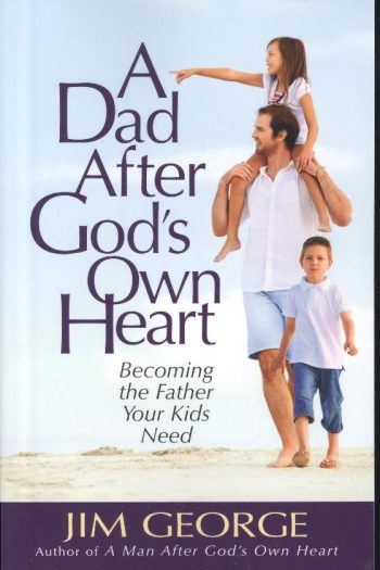 DAD AFTER GODS OWN HEART