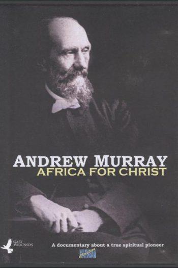 ANDREW MURRAY : AFRICA FOR CHRIST