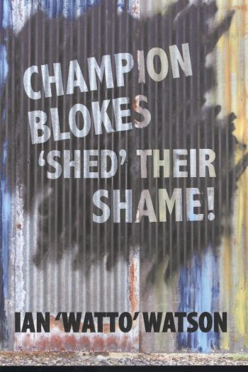 CHAMPION BLOKES 'SHED' THEIR SHAME!