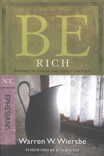 BE SERIES: BE RICH (EPHESIANS)