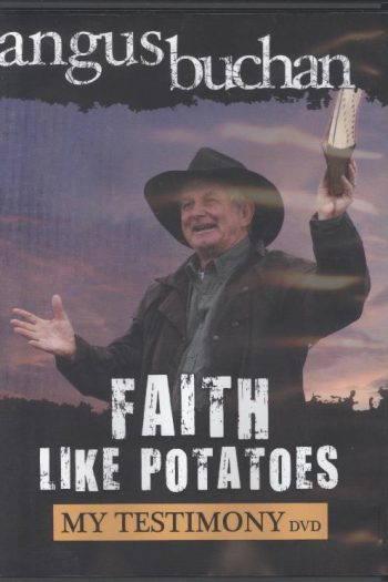 FAITH LIKE POTATOES: TESTIMONY