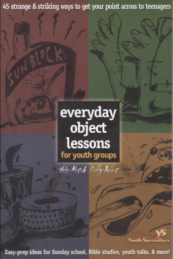 EVERYDAY OBJECT LESSONS FOR YOUTH