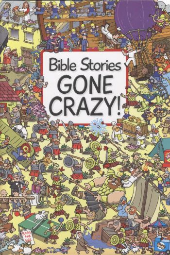 BIBLE STORIES GONE CRAZY