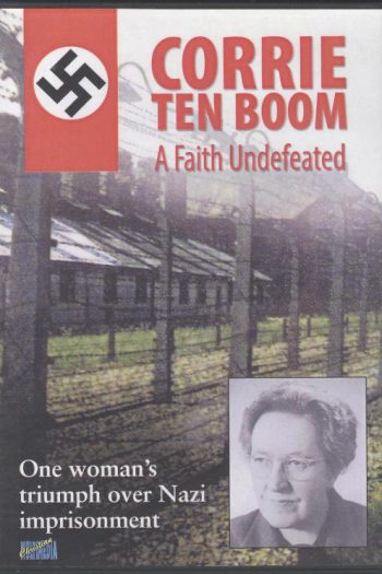 CORRIE TEN BOOM : A FAITH UNDEFEATED