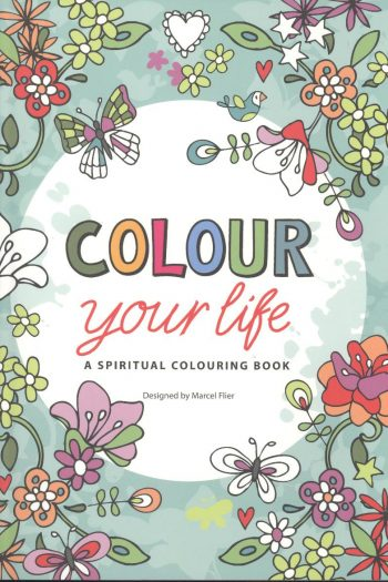 ADULT COLOURING BOOK:COLOUR YOUR LIFE