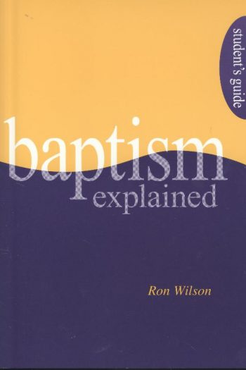 BAPTISM EXPLAINED (STUDENT GUIDE)