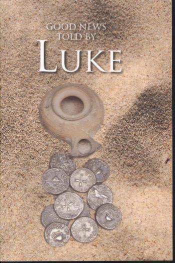 GOOD NEWS TOLD BY LUKE