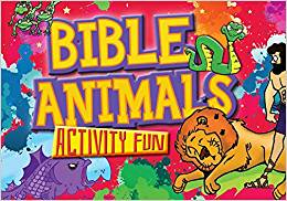 BIBLE ACTIVITY FUN:BIBLE ANIMALS