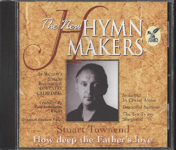 HYMN MAKERS:HOW DEEP THE FATHER'S LOVE