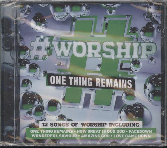 #WORSHIP:ONE THING REMAINS