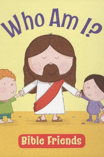 BIBLE FRIENDS : WHO AM I?