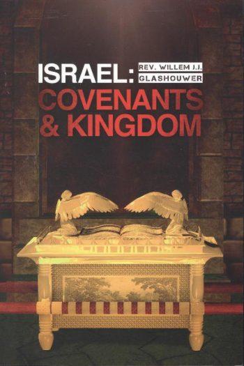 ISRAEL:COVENANTS & KINGDOM