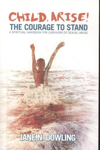 CHILD, ARISE! THE COURAGE TO STAND