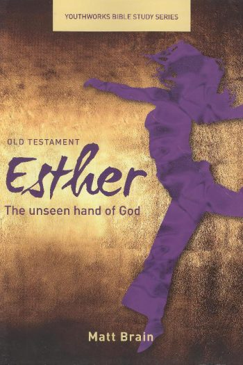 ESTHER: YOUTHWORKS BIBLE STUDY