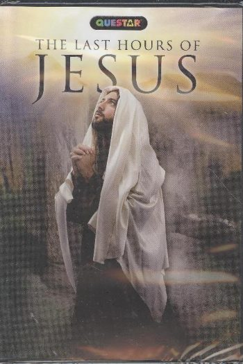 LAST HOURS OF JESUS, THE