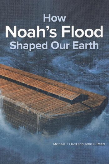 HOW NOAH'S FLOOD SHAPED OUR EARTH