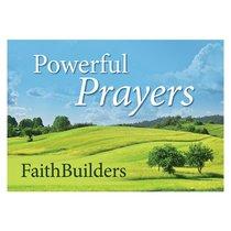 FAITHBUILDERS:POWERFUL PRAYERS