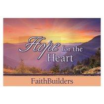 FAITHBUILDERS:HOPE FOR THE HEART