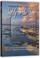 CREATION SCAPES: SOFTLY TO THE SEA