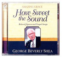 AMAZING GRACE: HOW SWEET THE SOUND