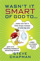 WASN'T IT SMART OF GOD TO….