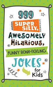 999 SUPER SILLY ……JOKES FOR KIDS
