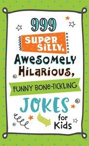 999 SUPER SILLY ……JOKES FOR KIDS