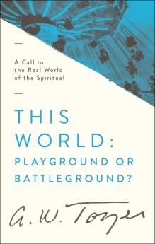 THIS WORLD: PLAYGROUND OR BATTLEFIELD?