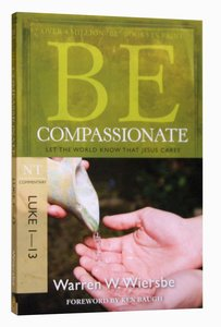 BE SERIES:BE COMPASSIONATE LUKE 1-13