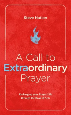 CALL TO EXTRAORDINARY PRAYER, A