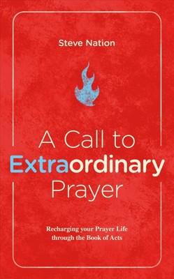 CALL TO EXTRAORDINARY PRAYER, A