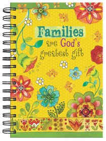 JOURNAL:FAMILIES ARE GOD'S GREATEST GIFT