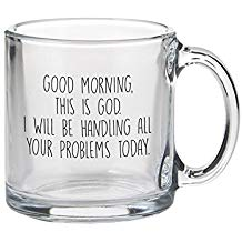 GLASS MUG: GOOD MORNING THIS IS GOD