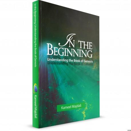 IN THE BEGINNING: UNDERSTANDING THE BOOK