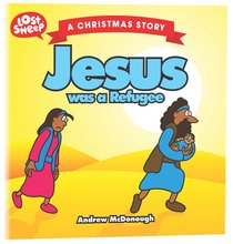 LOST SHEEP: JESUS WAS A REFUGEE