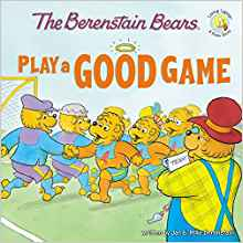 BERENSTAIN BEARS: PLAY A GOOD GAME