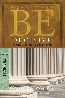 BE DECISIVE; JEREMIAH