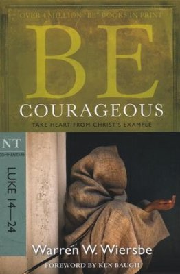 BE SERIES :BE COURAGEOUS
