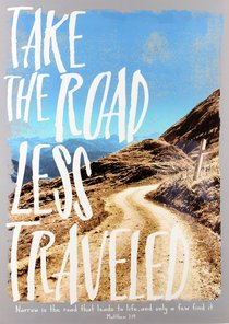 POSTER:TAKE THE ROAD LESS TRAVELLED