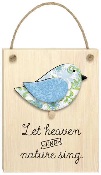 CHIRPS PLAQUE:LET HEAVEN AND NATURE