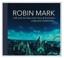 CD ROBIN MARK: A BELFAST SYMPHONY