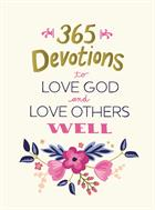 365 DEVOTIONS TO LOVE GOD & LOVE OTHERS