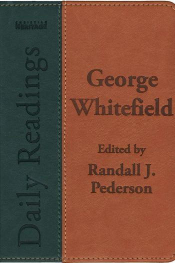 DAILY READINGS:GEORGE WHITEFIELD